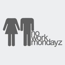 no work mondayz